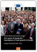 Internal Market and Financial Services : five years of laying the foundations of new growth in Europe : European Commission 2010 - 2014 https://alejandria.um.es/cgi-bin/abnetcl?ACC=DOSEARCH&xsqf99=639841