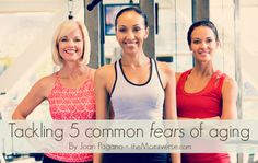 One major lifestyle factor will help you tackle 5 five common fears of aging - #Exercise! | The Momiverse | Article by Joan Pagano | healthy living, working out, anti-aging
