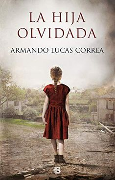 Buy La hija olvidada by Armando Lucas Correa and Read this Book on Kobo's Free Apps. Discover Kobo's Vast Collection of Ebooks and Audiobooks Today - Over 4 Million Titles! Book Club Books, Books To Read, My Books, Sarah J Mass, Ebooks Pdf, Life Is An Adventure, Historical Fiction, Book Activities, Great Books
