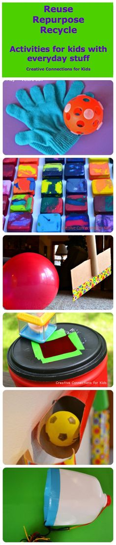 Reuse Repurpose Recycle - Activities for kids with everyday stuff