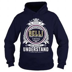 Awesome Tee  belli  Its a belli Thing You Wouldnt Understand  T Shirt Hoodie Hoodies YearName Birthday T shirts