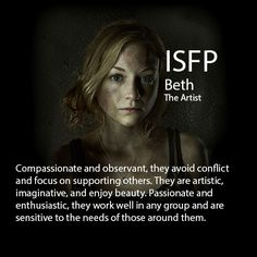 The Walking Dead MBTI for Beth.  For Full Chart: http://www.fanpup.me/2/post/2014/01/profile-of-a-survivor-the-walking-dead-mbti1.html