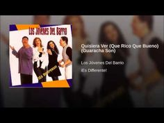 """""""Quisiera Ver"""" (Que Rico Que Bueno) (Guaracha Son) - LOS JOVENES DEL BARRIO"""