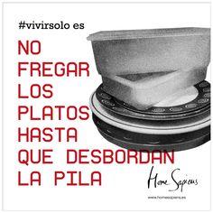 """Vivir solo es... """"no fregar los platos hasta que desbordan la pila"""" http://homesapiens.es/2014/11/esas-frases-que-solo-entenderas-si-eres-emancipado-vii/"""