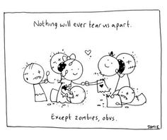 Nothing will ever tear us apart....Except #Zombies, obvs...