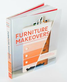 Amazing book if you want to refinish furniture - Furniture Makeovers by Barb Blair of Knack Studios