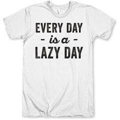 Every Day Is a Lazy Day ($28) ❤ liked on Polyvore featuring tops, t-shirts, black, women's clothing, loose shirts, loose black shirt, black t shirt, unisex t shirts and black shirt