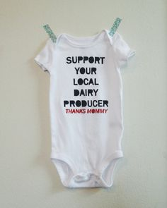 Support Your Local Dairy Producer Baby Onesie  by LulaBall on Etsy  baby gift, baby shower gift, baby boy, baby girl, unisex onesie, hipster baby, baby clothes, unique baby clothes, infant apparel, funny onesie, stylish baby clothes, team green, breastfeeding, breast is best, nursing, nursling