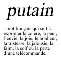 """Meilleurs Citations De Jalousie : """"Putain a French word used to express anger fear envy joy happiness French Words, French Quotes, The Words, Love Quotes, Funny Quotes, Inspirational Quotes, Art Quotes, Jealousy Quotes, Quote Citation"""
