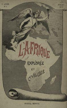 L'Afrique explorée et civilisée, revue mensuelle créée en 1879 par Gustave Moynier, l'un des fondateurs de la Croix-Rouge, est une source précieuse pour l'histoire de la colonisation de l'Afrique. Elle est intégralement et impeccablement numérisée dans la très remarquable Bibliothèque numérique suisse.