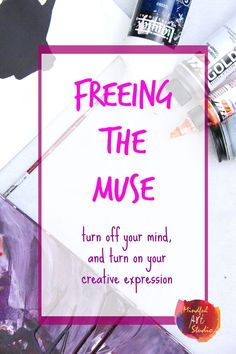 Freeing the Muse, an Online Class - These easy creative self-care techniques to help you creatively express your feelings and release stress.
