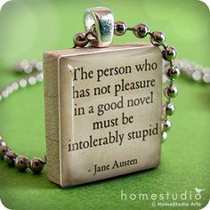 Jane Austen Novel quote on a pendant charm made by HomeStudio, - I wouldn't say this out loud . but if Jane Austen wants to say it for me . Jane Austen Quotes, Jane Austen Novels, I Love Books, Good Books, My Books, Quotes From Novels, Book Quotes, Library Quotes, Writer Quotes