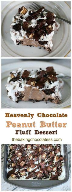 Heavenly Chocolate & Peanut Butter Fluff Dessert via @https://www.pinterest.com/BaknChocolaTess/
