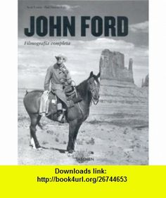 John Ford Las dos caras de un pionero 1894-1973 (Spanish Edition) (9783822830918) Scott Eyman, Paul Duncan , ISBN-10: 3822830917  , ISBN-13: 978-3822830918 ,  , tutorials , pdf , ebook , torrent , downloads , rapidshare , filesonic , hotfile , megaupload , fileserve