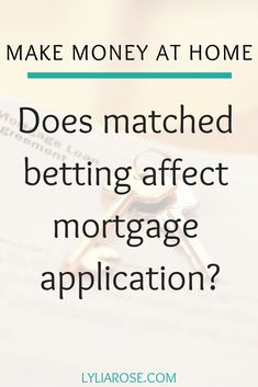 Does matched betting affect a mortgage application? Make Easy Money, Make Money Blogging, Money Saving Tips, Make Money Online, Cash From Home, Make Money From Home, Matched Betting, Mortgage Tips, Making Extra Cash