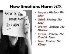How emotions harm you!