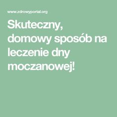 Skuteczny, domowy sposób na leczenie dny moczanowej! Polish Recipes, Remedies, Math Equations, Health, Diet, Health Care, Polish Food Recipes, Home Remedies, Salud