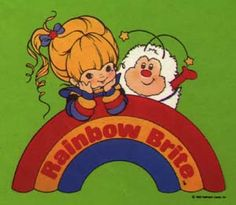 Rainbow Brite's from a long time ago, but I loved it when I was little :D