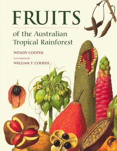 Australian botany - Fruits of the Australian tropical rainforest  The most important book on tropical Australian botany ever published with 2436 species described and 1236 illustrated in full colour. This definitive work, 17 years in the making, covers the fruiting plants of Australia's tropical rainforest