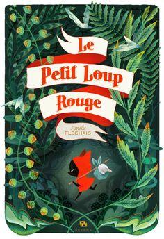 La Petit Loup Rouge par Amélie Fléchais (Éd. Ankama)