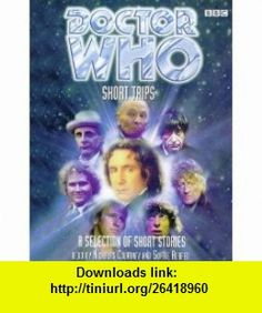 Short Trips (Doctor Who) (9780563557463) Nicholas Courtney, Sophie Aldred , ISBN-10: 056355746X  , ISBN-13: 978-0563557463 ,  , tutorials , pdf , ebook , torrent , downloads , rapidshare , filesonic , hotfile , megaupload , fileserve