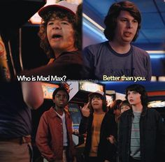 Loved that they made a girl reigning video game champ and this reminder of Dustin's immense sass.