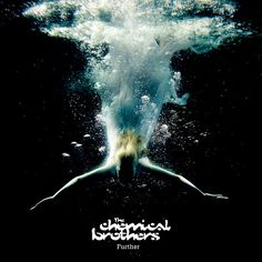 The Chemical Brothers/Further/by Tom Hingston