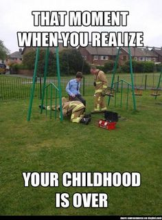 Childhood is history