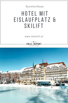 Hotel mit privatem Skilift: Suvretta House - The Chill Report Movies, Movie Posters, House, Outdoor, Ice Skating, Winter Vacations, First Class, Luxury, Outdoors