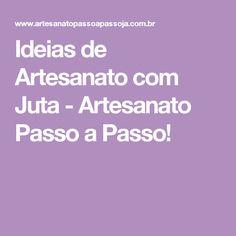 Ideias de Artesanato com Juta - Artesanato Passo a Passo!