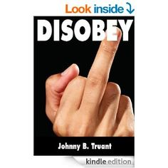 Free kindle book on Amazon-don't have a Kindle get a free app for your computer, laptop,ect   Disobey (Epic series Book 3) eBook: Johnny Truant: Kindle Store