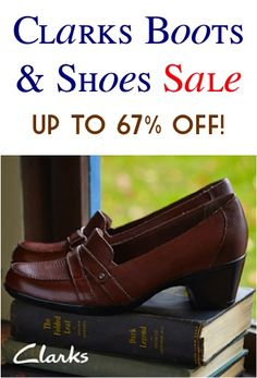 Clarks Boots and Shoes Sale ~ up to 67% off! Cute Shoes!