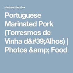 Portuguese Marinated Pork (Torresmos de Vinha d'Alhos) | Photos & Food