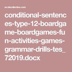 conditional-sentences-type-12-boardgame-boardgames-fun-activities-games-grammar-drills-tes_72019.docx