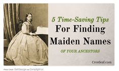 http://blog.genealogists.com/2015/08/5-time-saving-tips-for-finding-maiden.html