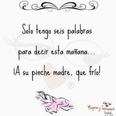 Buenos y fríos días!!!!! Que tengan buen martes!!! Spanish Quotes, Decir No, In This Moment, Humor, Memes, Words, Funny, Facebook, Twitter