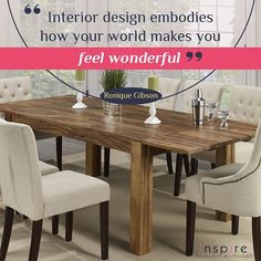 Design quotes (and fabulous dining sets) to live by! Featuring the Jeeva dining table from ! Dining Sets, Dining Table, Design Quotes, Your Space, Seat Cushions, Accent Chairs, Vibrant Colors, Make It Yourself, Living Room