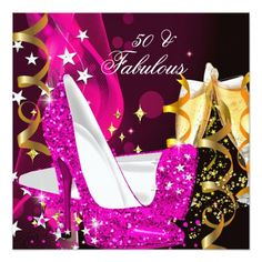Glitter Hot Pink High Heels shoes, 50 & Fantastic Modern Gold Birthday Party. Fabulous 50 50's 50th Elegant  Birthday Party Champagne. Womens ladies. Elegant Classy All Occasion Invitations. Party birthday invites Template Customize with your own details and age. Template for Sweet 16, 16th, Quinceanera 15th, 18th, 20th, 21st, 30th, 40th, 50th, 60th, 70th, 80th, 90, 100th, <b>Fabulous Women, Girls,  Zizzago created this design PLEASE NOTE all images are NOT Diamonds Jewels or real Bows!!</b>