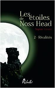 Rivalités (Les étoiles de Noss Head, #2)
