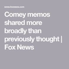 Comey memos shared more broadly than previously thought James Comey, Fox, Politics, Thoughts, News, Foxes, Tanks