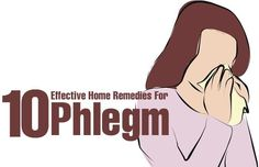 Phlegm is usually triggered by allergies causing a stuffy feeling in the throat & chest. Home remedies for phlegm help to relieve the condition instantly. Here are best 10.