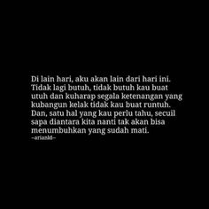 Self Quotes, Book Quotes, Life Quotes, Quotes About Love And Relationships, Relationship Quotes, Quotes Galau, Quotes Indonesia, Sweet Words, People Quotes