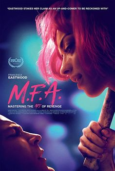 M.F.A. (2017) An art student taps into a rich source of creative inspiration after the accidental slaughter of her rapist. An unlikely vigilante emerges, set out to avenge college girls whose attackers walked free.