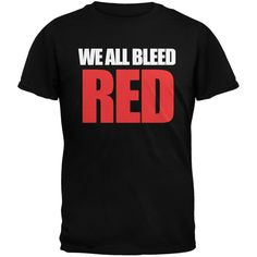 We All Bleed Red Black Adult T-Shirt - Small