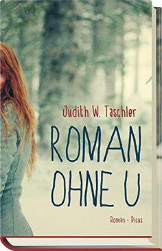 Roman ohne U von Judith W. Taschler https://www.amazon.de/dp/3711720188/ref=cm_sw_r_pi_dp_x_8OtWybQ2YWHV3 Onleihe Mittlerer Oberrhein
