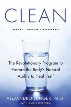 Clean (Enhanced Edition): The Revolutionary Program to Restore the Body's Natural Ability to Heal Itself - Have not completed a 21-day cleanse but do short 3-5 days here and there.