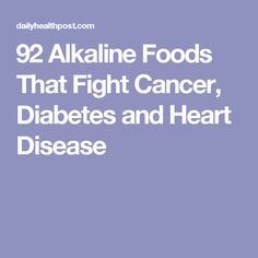 92 Alkaline Foods That Fight Cancer, Diabetes and Heart Disease