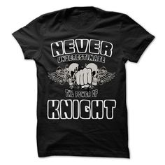 (New Tshirt Choose) Never Underestimate The Power Of KNIGHT 999 Cool Name Shirt [TShirt 2016] Hoodies, Funny Tee Shirts