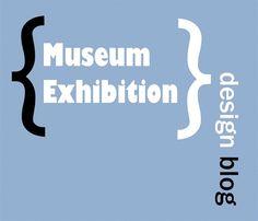 Museum design blog | Exhibition design blog @ http://museumexhibition.wordpress.com