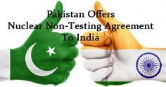 Pakistan Offers Nuclear, pakistan, india, nuclear suppliers group, nuclear test, Nuclear Suppliers Group,Nuclear Test, India, Pakistan, Nuclear non-testing, CTBT, NPT, ctbt, npt